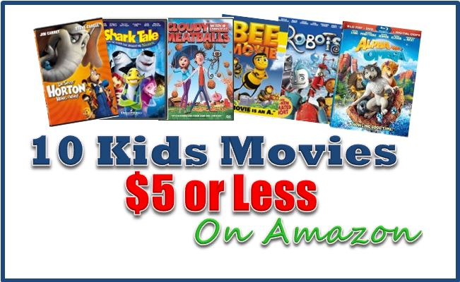 10 kids movies for 5 or less on amazon