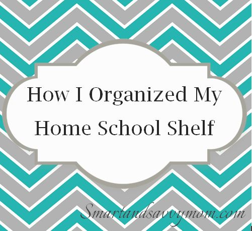 How I organized my homeschool shelf title