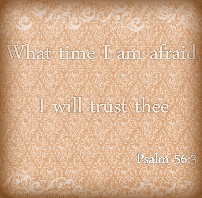what time I am afraid smartandsavvymom kjv bible verse psalm 56:3