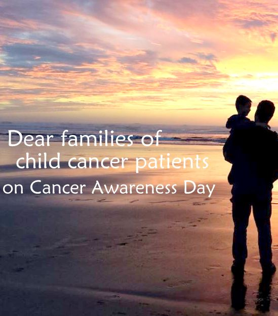 open letter to the families of child cancer patients on cancer awareness day